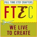 Proud member of the Full-Time Etsy Crafters Team